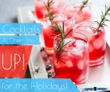 Holiday Cocktails To Cheer You Up